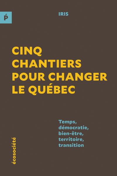 couverture livre Cinq_chantiers_pour_changer_le_Quebec