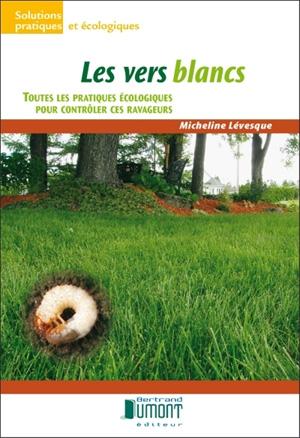 livre-Micheline-Levesque-Les-vers-blancs-pratiques-ecologiques-pour-controler-ravageurs-Image-publiee-par-INFOSuroit