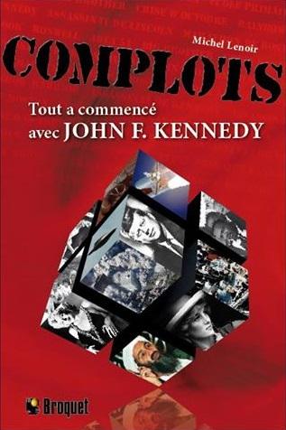 Livre-Complots-tout-a-commence-avec-John_F_Kennedy-Michel_Lenoir-Sylvain_Daignault-photo-courtoisie-publiee-par-INFOSuroit_com