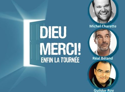 Dieu-Merci-enfin-en-tournee-Michel_Charette-Real_Beland-et-Gildor_Roy-photo-Valspec-publiee-par-INFOSuroit_com