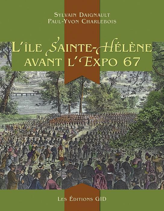 livre-ile-sainte-helene-avant-expo-67-pochette-du-livre-Visuel-courtoisie