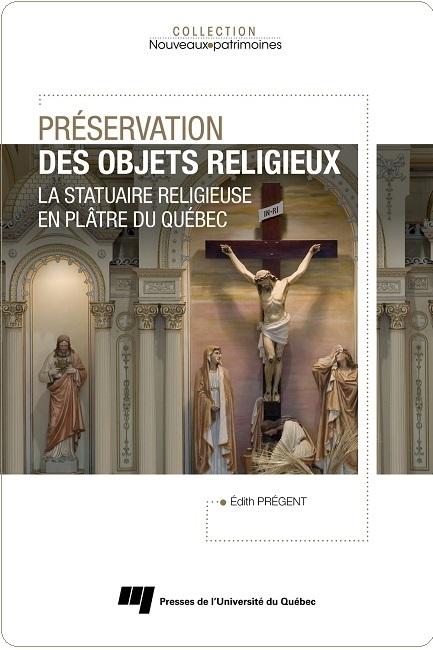 Preservation-des-objets-religieux-la-statuaire-religieuse-en-platre-du-Quebec-livre-edith-pregent