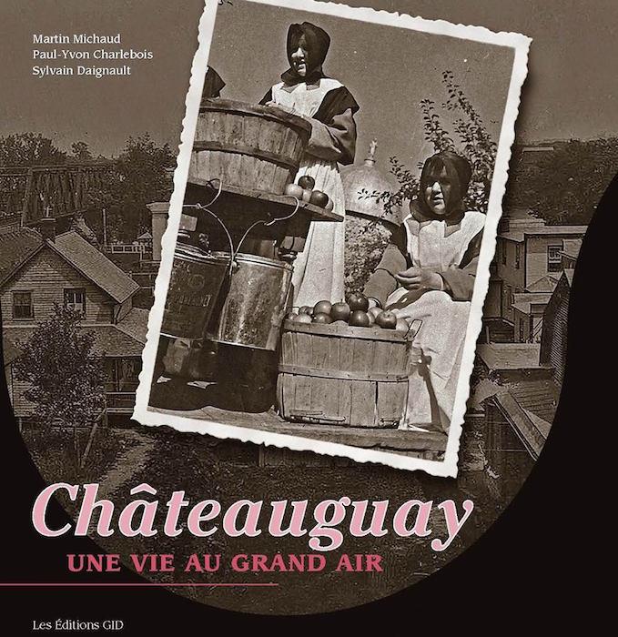pochette livre Chateauguay une vie au grand air courtoisie Maison LePailleur