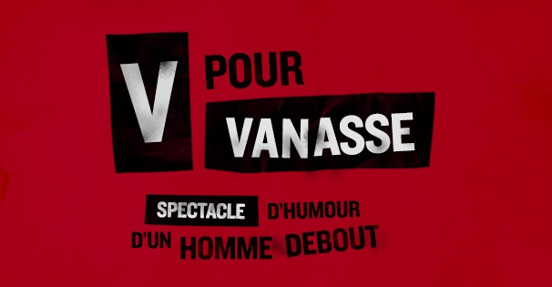 visuel spectacle V_pour_Vanasse bientot a LaFactrie visuel courtoisie Factrie