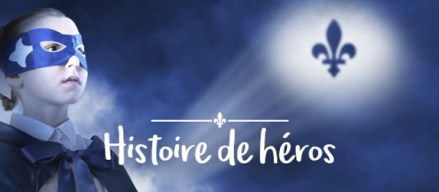 fete nationale du Quebec 2018 Histoire de heros visuel courtoisie
