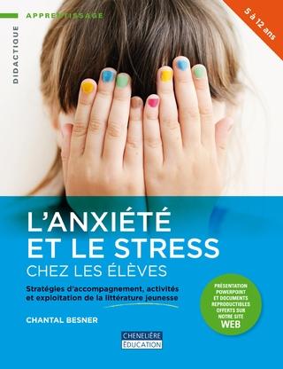 livre L_Anxiete et le stress chez les eleves auteure Chantal_Besner