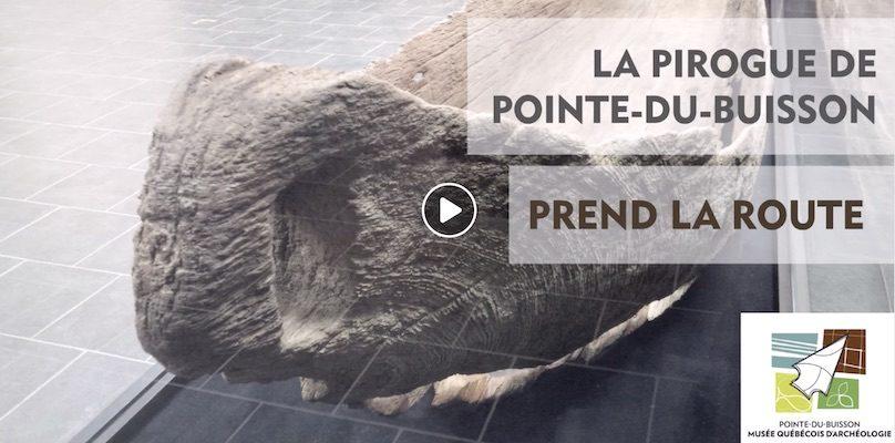 extrait video pirogue Musee quebecois archeologie Pte-du-Buisson visuel courtoisie