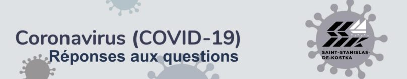 coronavirus COVID-19 reponses aux questions Municipalite St-Stanislas-de-Kostka